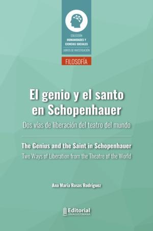 Cubierta para El genio y el santo en Schopenhauer. Dos vías de liberación del teatro del mundo