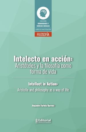 Cubierta para Intelecto en acción: Aristóteles y la filosofía como forma de vida