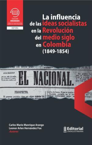 Cubierta para La influencia de las ideas socialistas en la Revolución del medio siglo en Colombia (1849-1954)